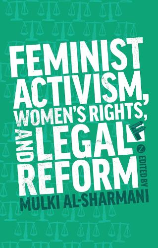 Feminist Activism, Women's Rights, and Legal Reform - Feminisms and Development (Paperback)