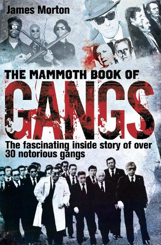 The Mammoth Book of Gangs - Mammoth Books (Paperback)