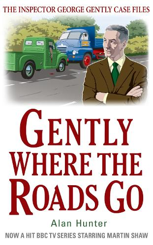 Gently Where the Roads Go - George Gently (Paperback)