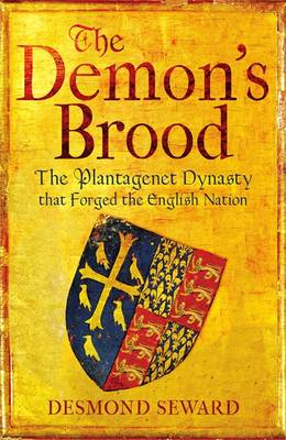 The Demon's Brood: The Plantagenet Dynasty That Forged the English Nation (Hardback)