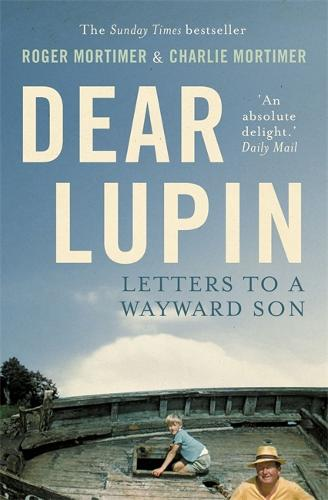 Dear Lupin...: Letters to a Wayward Son (Paperback)