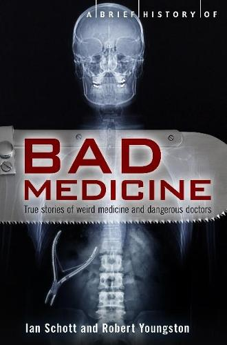 A Brief History of Bad Medicine - Brief Histories (Paperback)