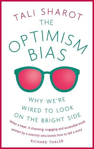 The Optimism Bias: Why we're wired to look on the bright side (Paperback)