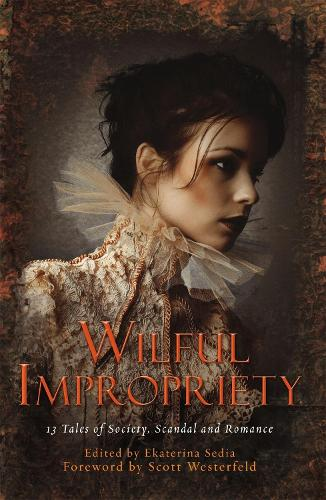 Wilful Impropriety: 13 Tales of Society and Scandal - Mammoth Books (Paperback)