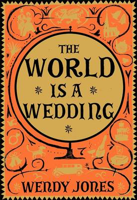 The World is a Wedding (Hardback)