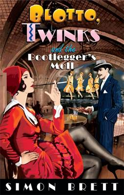 Blotto, Twinks and the Bootlegger's Moll (Hardback)
