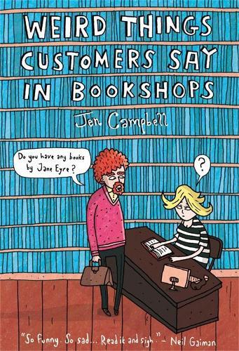 Weird Things Customers Say in Bookshops (Hardback)