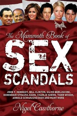 The Mammoth Book of Sex Scandals - Mammoth Books (Paperback)