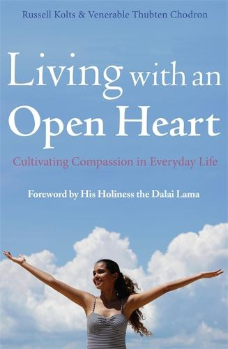 Living with an Open Heart: How to Cultivate Compassion in Everyday Life (Paperback)
