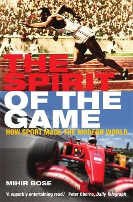 The Spirit of the Game: How Sport Made the Modern World (Paperback)