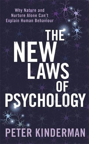 The New Laws of Psychology: Why Nature and Nurture Alone Can't Explain Human Behaviour (Paperback)