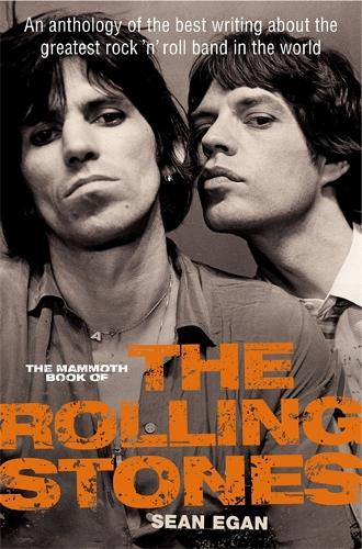 The Mammoth Book of the Rolling Stones: An anthology of the best writing about the greatest rock `n' roll band in the world - Mammoth Books (Paperback)