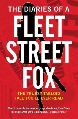 The Diaries of a Fleet Street Fox (Paperback)