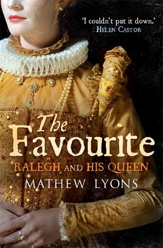 The Favourite: Ralegh and His Queen (Paperback)