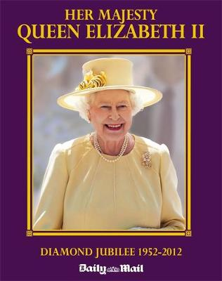 Her Majesty Queen Elizabeth...The Diamond Jubilee (Hardback)