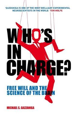 Who's in Charge?: Free Will and the Science of the Brain (Paperback)