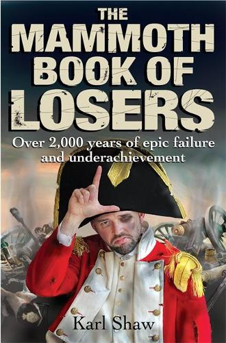 The Mammoth Book of Losers - Mammoth Books (Paperback)