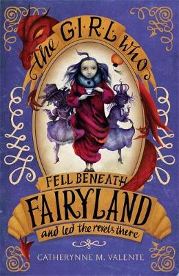 The Girl Who Fell Beneath Fairyland and Led the Revels There - Fairyland (Paperback)