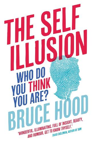 The Self Illusion: Why There is No 'You' Inside Your Head (Paperback)