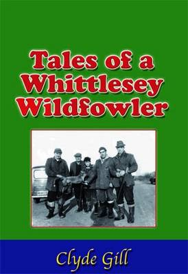 Tales of a Whittlesey Wildfowler (Paperback)