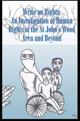 Write on Rights: An Investigation of Human Rights in the John Wood's Area and Beyond (Paperback)