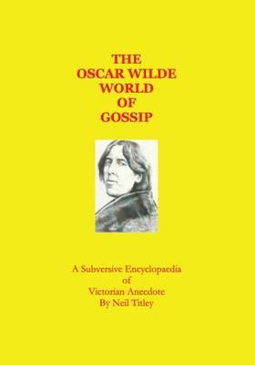 The Oscar Wilde World of Gossip (Paperback)