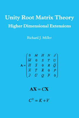 Unity Root Matrix Theory - Higher Dimensional Extensions (Paperback)