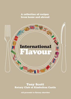 International Flavour - A Collection of Recipes from Home and Abroad (Paperback)