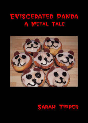 Eviscerated Panda A Metal Tale (Paperback)