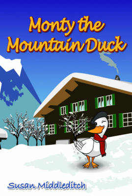 Monty the Mountain Duck (Paperback)