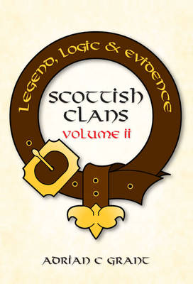 Scottish Clans: Legend, Logic & Evidence: 2 (Paperback)