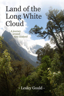 Land of the Long White Cloud: A Journey Around New Zealand (Paperback)