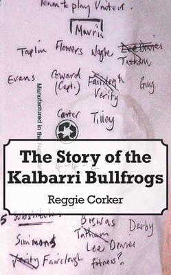 The Story of the Kalbarri Bullfrogs (Paperback)