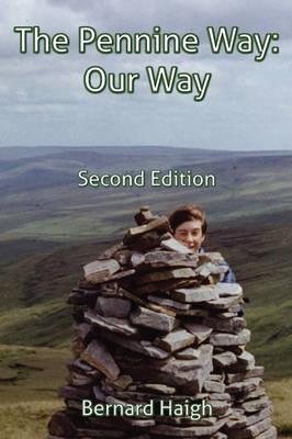 The Pennine Way: Our Way; Second Ed. (Paperback)