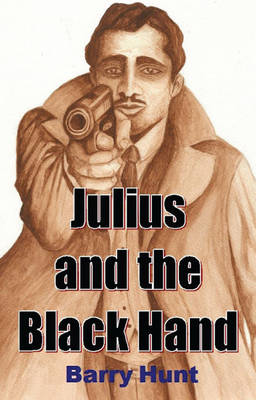 Julius and the Black Hand (Paperback)