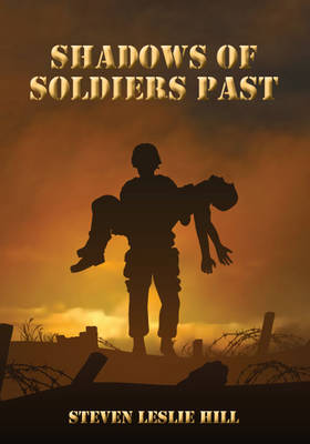 Shadows of Soldiers Past (Paperback)