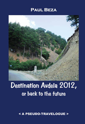 Destination Avdela 2012, or Back to the Future: A Pseudo-Travelogue (Paperback)