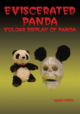 Eviscerated Panda: Vulgar Display of Panda (Paperback)