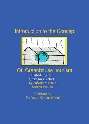 Introduction to the Concept of Greenhouse Tourism: Embedding the Greenhouse Effect (Paperback)