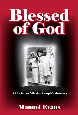 Blessed of God: A Christian Mission Couple's Journey (Paperback)