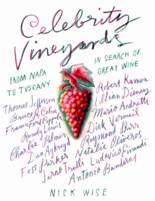 Celebrity Vineyards: From Napa to Tuscany: in Search of Great Wine (Paperback)