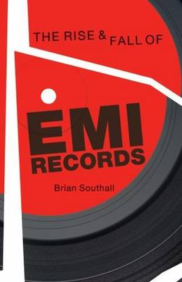 Rise and Fall of EMI Records, The (Paperback)