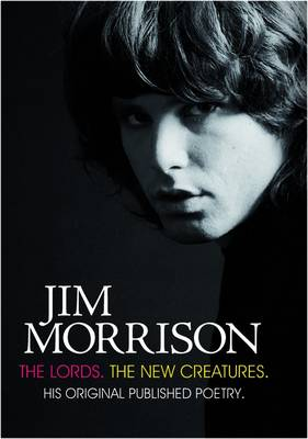 Jim Morrison: The Lords & New Creatures (Hardback)