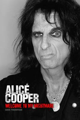 Welcome to My Nightmare: The Alice Cooper Story (Paperback)