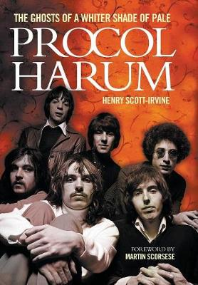 Procol Harum: The Ghosts of a Whiter Shade of Pale (Hardback)