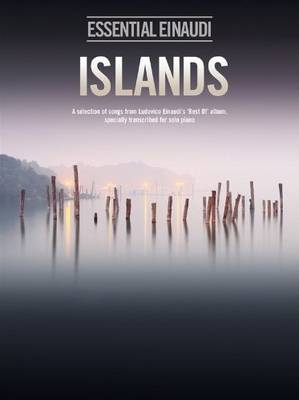 """Islands - Essential Einaudi: A Selection of Songs from Ludovico Einaudi's """"Best of"""" Album, Transcribed for Solo Piano (Book)"""