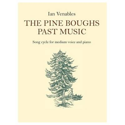 Ian Venables: The Pine Boughs Past Music (Paperback)