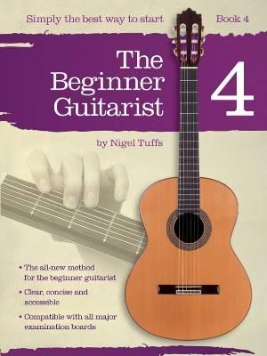 Nigel Tuffs: The Beginner Guitarist - Book 4 (Paperback)