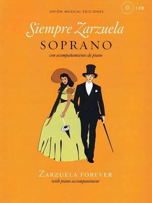 Siempre Zarzuela (Zarzuela Forever) - Soprano: Con Acompaanamiento de Piano = Zarzuela Forever : With Piano Accompaniment