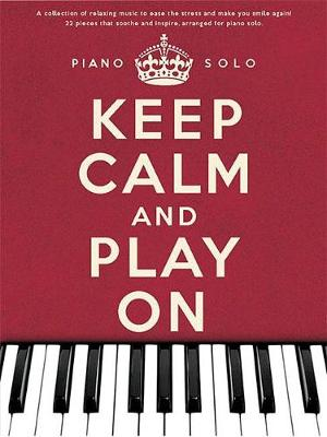 Keep Calm and Play on - Piano Solo (Paperback)
